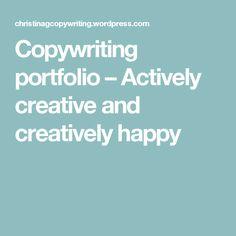 Copywriting portfolio – Actively creative and creatively happy