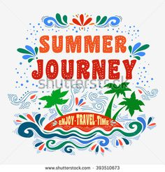 Summer journey. Typography art.Typography background. Inspirational and motivational  tropical Print. - stock vector