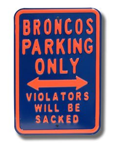 Denver Broncos Sacked NFL Parking Sign | Man/Woman Cave Kingdom