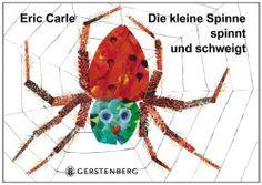 Die kleine Spinne spinnt und schweigt: Ein Tastbilderbuch von Eric Carle, http://www.amazon.de/dp/3836941503/ref=cm_sw_r_pi_dp_.CQ-sb0KZM4AB