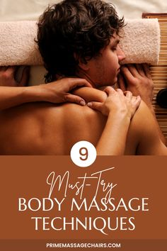 Body massage is great for relaxing your muscles and relieving stress. Today, we will reveal the 9 must-try body massage techniques. Click through to learn more.