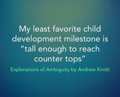 (via Explorations of Ambiguity by Andrew Knott) Funny Mom Quotes, Great Quotes, Life Quotes, Parenting Quotes, Parenting Hacks, Bad Parenting, Development Milestones, Child Development, Friends Mom