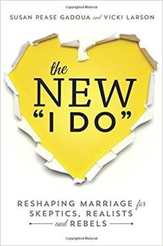 The New I Do: Reshaping Marriage for Skeptics, Realists and Rebels: Susan Pease Gadoua, Vicki Larson: 9781580055451: Books - Amazon.ca