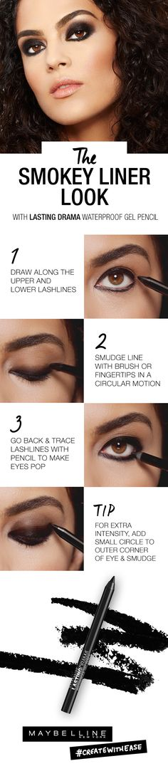 When the night, or day, calls for a smokey eye, don't be afraid. Reach for your Lasting Drama Waterproof Gel Pencil and create this stunning look in three easy steps. Click through to visit the Maybelline Liner Gallery and check out the Smokey Eye video tutorial for even more detailed step-by-step application for the upper and lower lash lines. For extra intensity, add small circle to outer corner of eye and smudge.