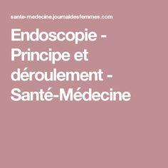Endoscopie - Principe et déroulement - Santé-Médecine Homemade Liquor, Liqueurs, Stuff Stuff