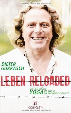 Leben Reloaded: Wie ich durch Yoga im Knast die Freiheit entdeckte von Dieter Gurkasch, http://www.amazon.de/dp/3424630845/ref=cm_sw_r_pi_dp_i7.asb0XFW4AH