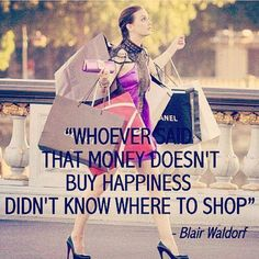 This quote, and the person who said it, is an example of conspicuous consumption. The character Blair Waldorf from the show Gossip Girl is a wealthy trust fund baby who participates in an extravagant lifestyle of traveling, shopping, and entertainment. Gossip Girls, Gossip Girl Quotes, Gossip Girl Funny, Quotes Girls, Girly Quotes, Blair Waldorf Quotes, Blair Quotes, Movie Quotes, Funny Quotes