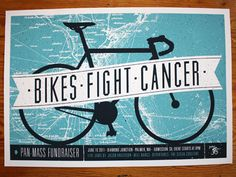 Here's a pretty good poster about bikes, and the cancer that they fight. Also, the color scheme is bueno.