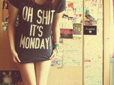 oh shit..it's monday! tshirt - WANT!