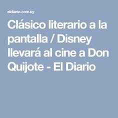 Clásico literario a la pantalla / Disney llevará al cine a Don Quijote - El Diario
