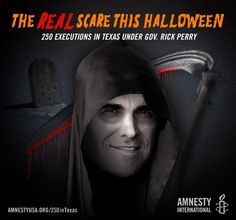 Tonight's real scare: 250th execution in Texas will happen tonight under Gov. Rick Perry.     If Texas were a country, it would rank #8 among the world's top executioners.