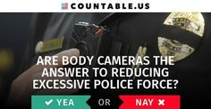 Are Body Cameras the Silver Bullet for Reducing Excessive Police Force? #CivilRights #CrimeandPolice #Guns #Government #Transparency #Technology #States #SocialJustice #ScienceandTechnology #politics #countable