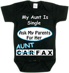 My Aunt Is Single_Ask My Parents For Her AUNT by SmartBabyTees, $19.99