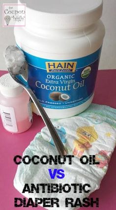 Coconut Oil vs Antibiotic Induced Diaper Rash - Our 10 day Trial.  I wish I had known this years ago.