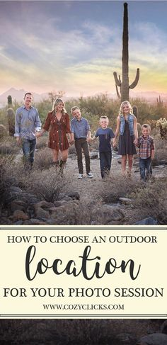 Looking for a great outdoor photo location? Read this first for great tips on how you should choose your spot!