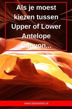 Is Upper Antelope Canyon bij Page in Arizona beter dan Lower Antelope Canyon of is die laatste even bijzonder om te bezoeken of zelfs interessanter?