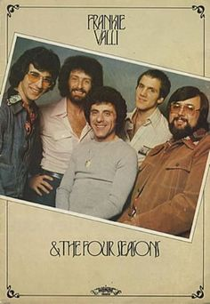 The Four Seasons. From Left to Right: Lee Shapiro, Don Ciccone, Frankie Valli, Gerry Polci, John Paiva. The Power Of Music, Kinds Of Music, Music Is Life, Tommy Devito, Love Yourself Album, 60s Music, Music Radio, Frankie Valli, Bands