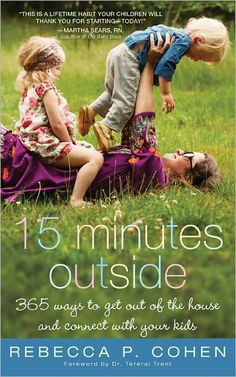365 ways to get out of the house and connect with your kids everyday