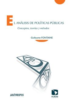 El Análisis de políticas públicas : conceptos, teorías y métodos / Guillaume Fontaine ; prólogo de Joan Subirats