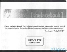 Article: this is a really interesting insight into Facebook's marketing to advertisers back in 2004. Actual scans of the 2004 Media Kit.