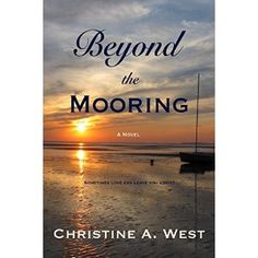 #Book Review of #BeyondtheMooring from #ReadersFavorite - https://readersfavorite.com/book-review/beyond-the-mooring  Reviewed by Melinda Hills for Readers' Favorite  Madison Grey is in the fortunate position of being able to move on with her life when she is devastated by the betrayal of her boyfriend and business partner, Robert. Moving to Cape Cod to open an up-scale inn is just the kind of challenge she needs, but putting her heart in jeopardy was not on her list of things to do. Beyond…