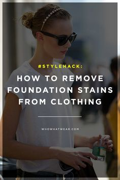 #StyleHack: The Easiest Way to Remove Foundation Stains from Clothing.