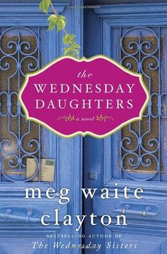 The Wednesday Daughters - Meg Waite Clayton