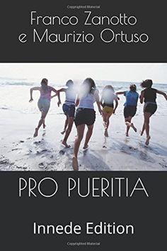 PRO PUERITIA: Innede Edition di Franco Zanotto https://www.amazon.it/dp/1973250268/ref=cm_sw_r_pi_dp_x_V43bAb4PPCZ28