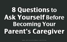 Are you ready for the demands, responsibilities –and rewards– of becoming a family caregiver? Ask yourself these questions first.