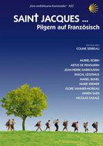 SAINT JACQUES ... PILGERN AUF FRANZÖSISCH  --  Wie eine Gruppe sehr verschiedener Charaktere einen neuen, authentischeren Sinn für Familie, Werte und Fokus auf dem Jakobsweg finden.