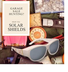 If you are going garage sale hunting, take your Solar Shields along!