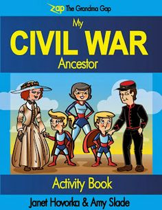 Zap the Grandma Gap: My Civil War Ancestor Activity Book