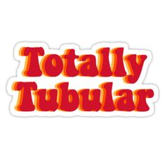'Stranger Things Totally Tubular ' Sticker by julbonomo Stranger Things Quote, Stranger Things Aesthetic, Stranger Things Patches, Photo Deco, Happy Words, Cute Quotes, 80s Quotes, Illustrations, Aesthetic Wallpapers