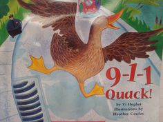 Playful Learning in the Early Years: 9-1-1 Quack! Great read aloud, based on a true story, for Kindergarten. Inquiry-based learning great for problem-solving and making predictions.