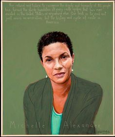 """""""…the refusal and failure to recognize the dignity and humanity of all people has formed the sturdy foundation of every caste system that has ever existed in the United States or anywhere else. Our task is to end not just mass incarceration, but the history and cycle of caste in America.""""    ~ Michelle Alexander"""