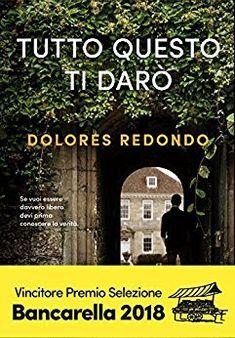 Tutto questo ti darò, Dolores Redondo, @DeAPlanetaLibri, #narrativa, #thriller, #recensione,   Sognando tra le Righe: TUTTO QUESTO TI DARÒ  Dolores Redondo Doppia Recen...