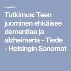 Tutkimus: Teen juominen ehkäisee dementiaa ja alzheimeria - Tiede - Helsingin Sanomat