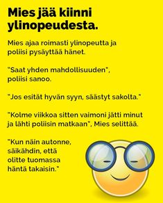 mies_jaa_kiinni_ylinopeudesta_2 Bujo, Lol, Random, Funny, Quotes, Quotations, Funny Parenting, Hilarious, Quote