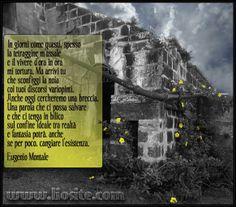 Eugenio Montale - In giorni come questi I grandi poeti possono scrivere di ogni cosa. Un Montale splendido.  #EugenioMontale, #poesia, #amore, #noia, #tristezza, #liosite, #citazioniItaliane, #frasibelle, #sensodellavita, #ItalianQuotes,#perledisaggezza, #perledacondividere, #GraphTag, #ImmaginiParlanti, #citazionifotografiche,