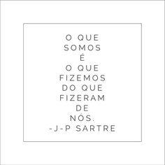 faça o melhor então! #frases #frasedodia #quadradodaale #sartre