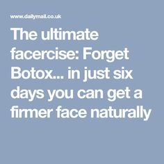 The ultimate facercise: Forget Botox, nips and tucks. in just six days you can get a younger, firmer face - naturally Workout Twice A Day, Skin Care Clinic, Shape Of Your Body, Facial Exercises, Antioxidant Vitamins, Lean Protein, Lip Plumper, Jawline, Regular Exercise