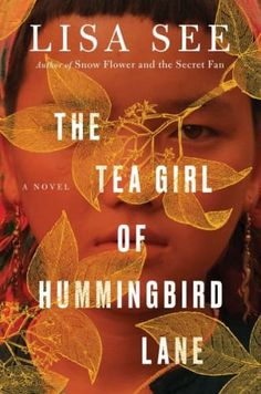 Looking for book club book ideas for this year? Try The Tea Girl of Hummingbird Lane by Lisa See.