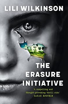 The Erasure Initiative by Lili Wilkinson Australian Authors, Black And White Face, Face Photo, Page Turner, Book Week, Self Driving, Latest Books, Ya Books, Wake Me Up