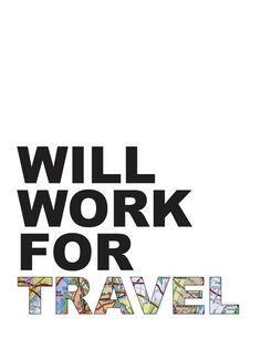 I pretty much do this! Travel quote print poster will work for travel by PatinaPrintShop, $12.00