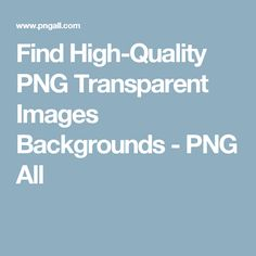 Find High-Quality PNG Transparent Images Backgrounds - PNG All