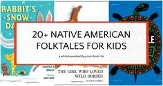 A list of more than 20 Native American folktales and picture books for kids including porquois tales, legends and stories.