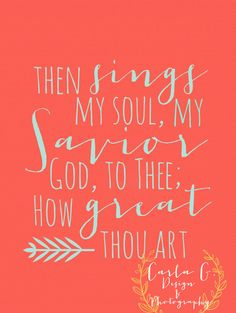 Then sings my soul, My Savior God to Thee How great Thou Art. Lds Quotes, Great Quotes, Quotes To Live By, Inspirational Quotes, Christian Songs, Christian Quotes, Cool Words, Wise Words, Then Sings My Soul