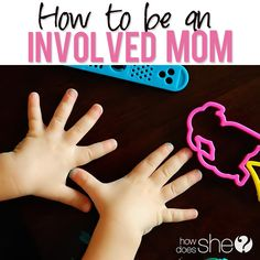 How to be an involved mom!