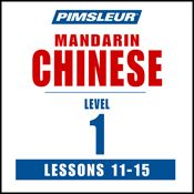 I finished listening to Chinese (Man) Phase 1, Unit 11-15: Learn to Speak and Understand Mandarin Chinese with Pimsleur Language Programs by Pimsleur, narrated by uncredited on my Audible app.  Try Audible and get it free.