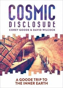 Cosmic Disclosure: A Goode Trip to the Inner Earth - 1/12/2016 -  Season 3, Episode 2 - Corey Goode recounts the beginning of his most mind-blowing adventure - a good trip to visit the civilizations of the inner earth. Through the eons, various cataclysms forced several different human civilizations into subterranean hollows in order to survive the impending disasters. This cycle has repeated itself several times. This time, seven groups of inner earth human beings have agreed to....